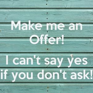 Other - All offers are welcome!